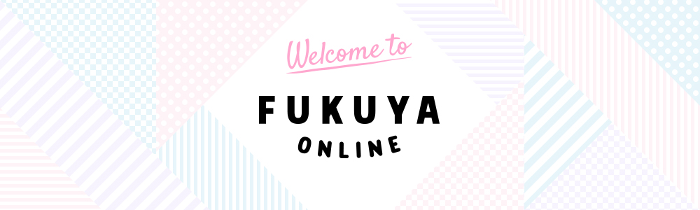 Welcome to FUKUYA ONLINE